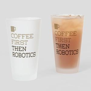 Coffee Then Robotics Drinking Glass