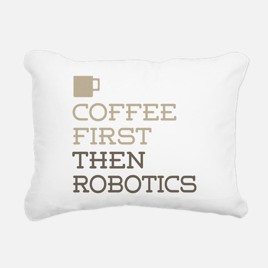 Coffee Then Robotics Rectangular Canvas Pillow