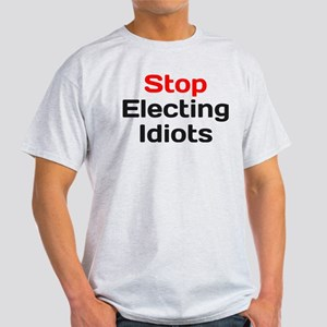 Stop Electing Idiots T-Shirt