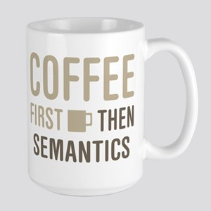 Coffee Then Semantics Mugs