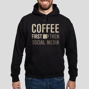 Coffee Then Social Media Hoodie (dark)