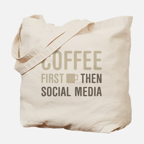 Coffee Then Social Media Tote Bag