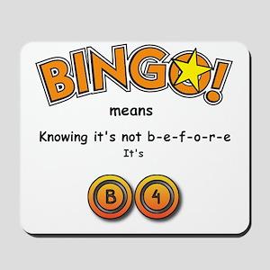 BINGO It Is B4 Mousepad