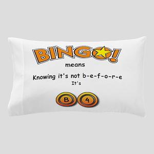 BINGO It Is B4 Pillow Case