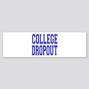College Dropout Bumper Sticker