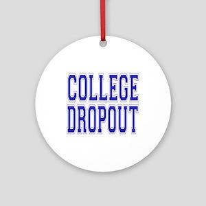 College Dropout Ornament (Round)
