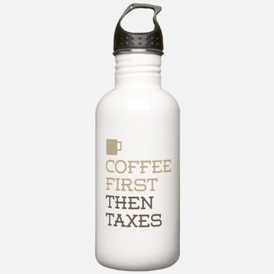 Coffee Then Taxes Water Bottle