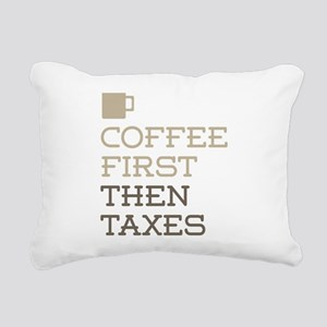 Coffee Then Taxes Rectangular Canvas Pillow