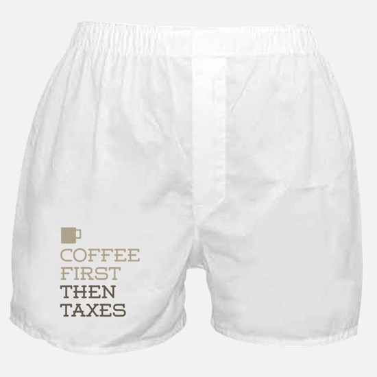 Coffee Then Taxes Boxer Shorts