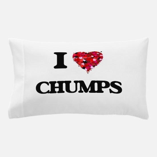 I love Chumps Pillow Case
