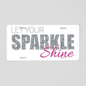 Let Your Sparkle Shine Aluminum License Plate