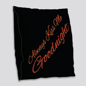 Always Kiss Me Goodnight Burlap Throw Pillow
