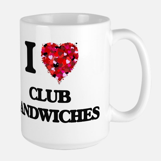 I love Club Sandwiches Mugs
