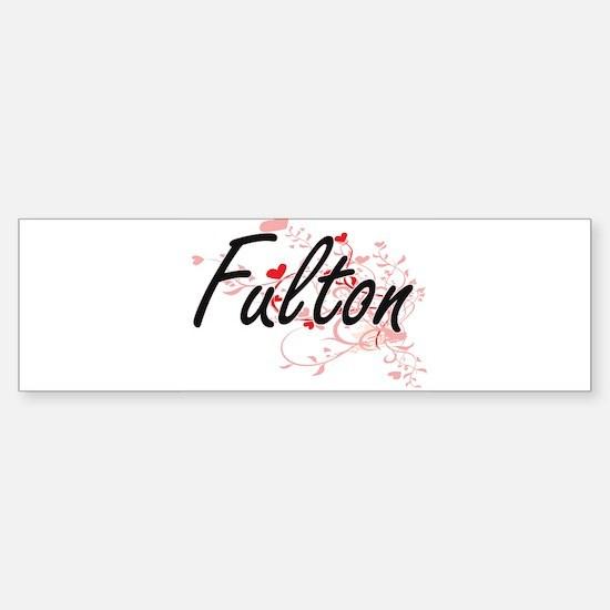Fulton Artistic Design with Hearts Bumper Bumper Bumper Sticker