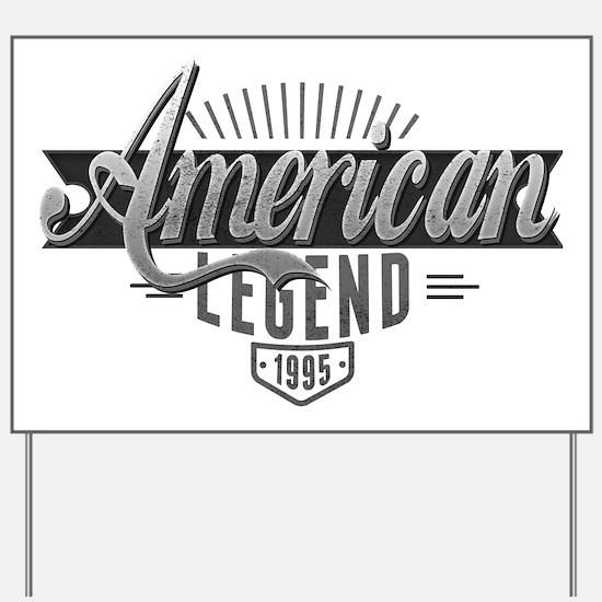 Birthday Born 1995 American Legend Yard Sign