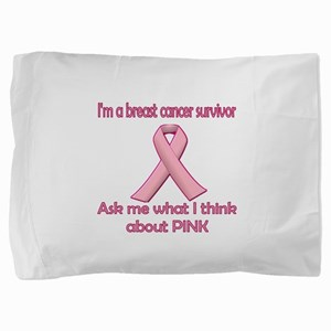 Ask a Breast Cancer Survivor about Pin Pillow Sham