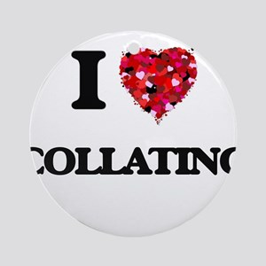 I love Collating Ornament (Round)