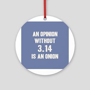Opinion Sans Pi Ornament (Round)