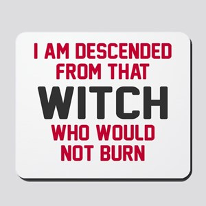 Witch who would not burn Mousepad
