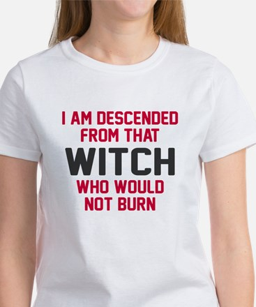 Witch who would not burn Women's T-Shirt