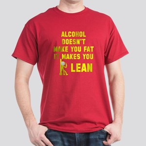Alcohol makes you lean Dark T-Shirt