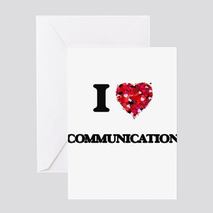 I love Communication Greeting Cards