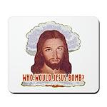 Who Would Jesus Bomb? Mousepad