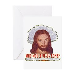 Who Would Jesus Bomb? Greeting Card