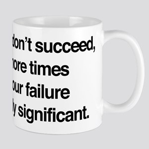 If At First You Don't Succeed Tr 11 oz Ceramic Mug