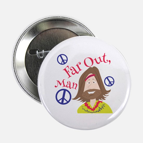 """Far Out Man 2.25"""" Button (10 pack)"""
