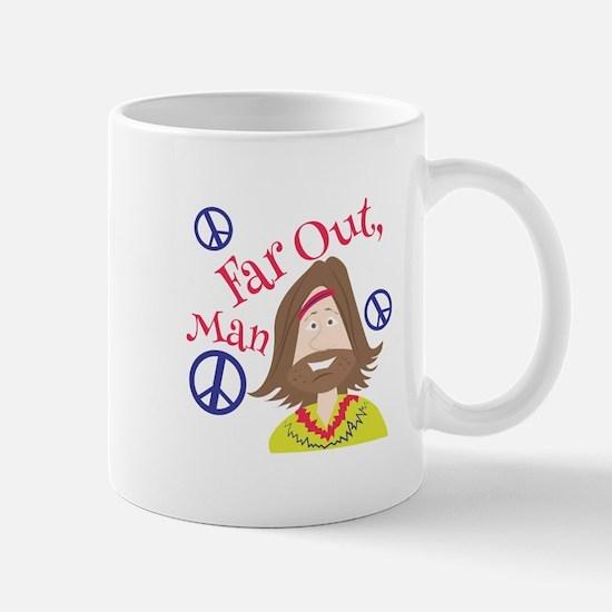 Far Out Man Mugs