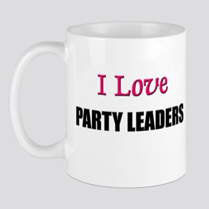I Love PARTY LEADERS Mug