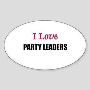 I Love PARTY LEADERS Oval Sticker