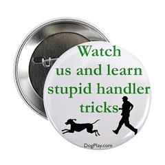 Stupid Handler Tricks Button