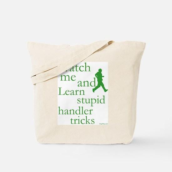 Stupid Handler Tricks Tote Bag