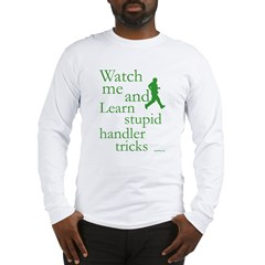 Stupid Handler Tricks JAMD Long Sleeve T-Shirt