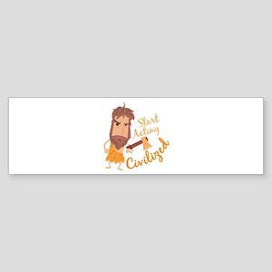 Act Civilized Bumper Sticker
