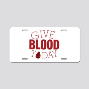 Give Blood Today Aluminum License Plate