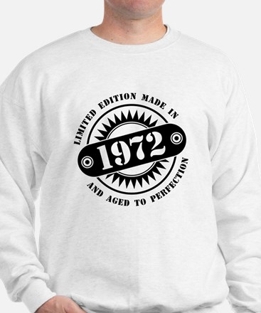 LIMITED EDITION MADE IN 1972 Sweatshirt