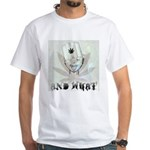 "Pot-Head ""And What"" White T-Shirt"