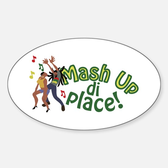 Mash Up Di Place Decal