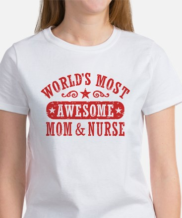 Awesome Mom and Nurse Women's T-Shirt