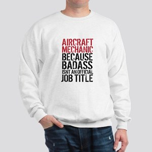 Aircraft Mechanic Badass Sweatshirt