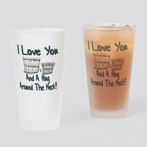I LOVE YOU A BUSHEL AND PECK Drinking Glass