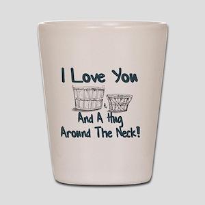 I LOVE YOU A BUSHEL AND PECK Shot Glass