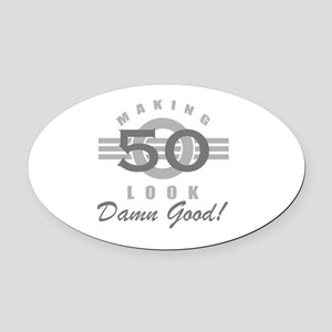 Making 50 Look Good Oval Car Magnet
