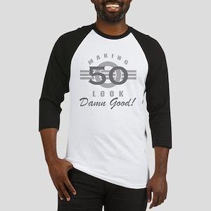 Making 50 Look Good Baseball Jersey