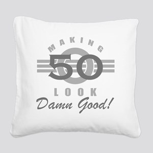 Making 50 Look Good Square Canvas Pillow