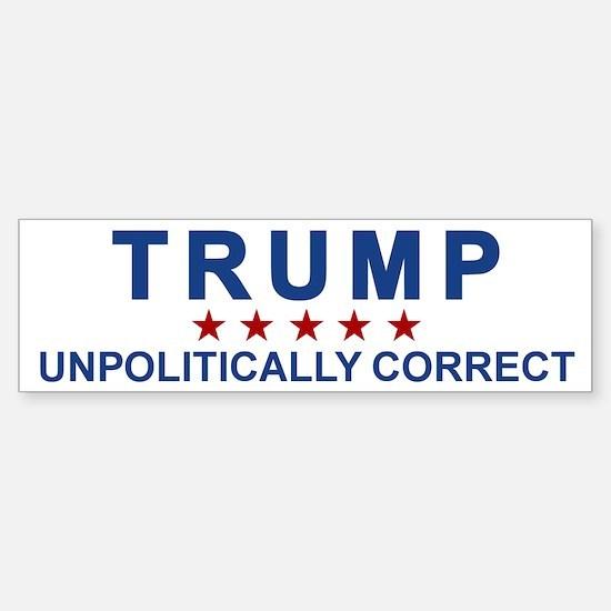 Trump Unpolitically Correct Bumper Bumper Bumper Sticker