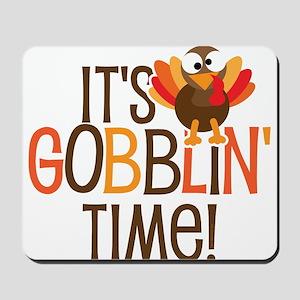 It's Gobblin' Time! Mousepad